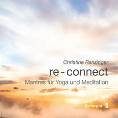 Re-Connect von Christine Ranzinger - Yin-Yoga und Mantra CD aus dem Synergia Verlag